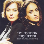 אחינועם ניני ומירה עווד - There Must Be Another Way